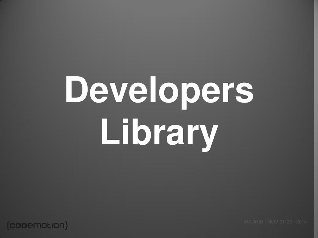 MADRID · NOV 21-22 · 2014 Developers Library
