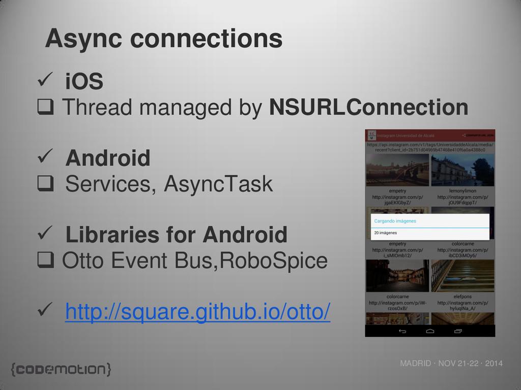MADRID · NOV 21-22 · 2014 Async connections  i...