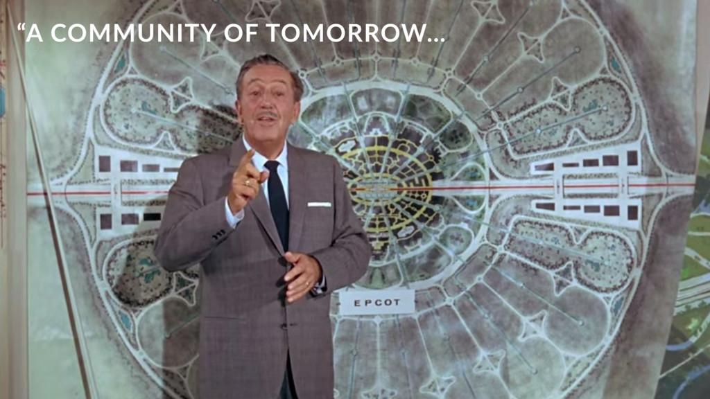 """""""A COMMUNITY OF TOMORROW…"""