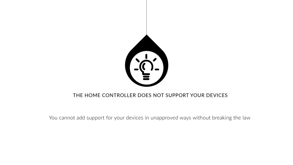 THE HOME CONTROLLER DOES NOT SUPPORT YOUR DEVIC...