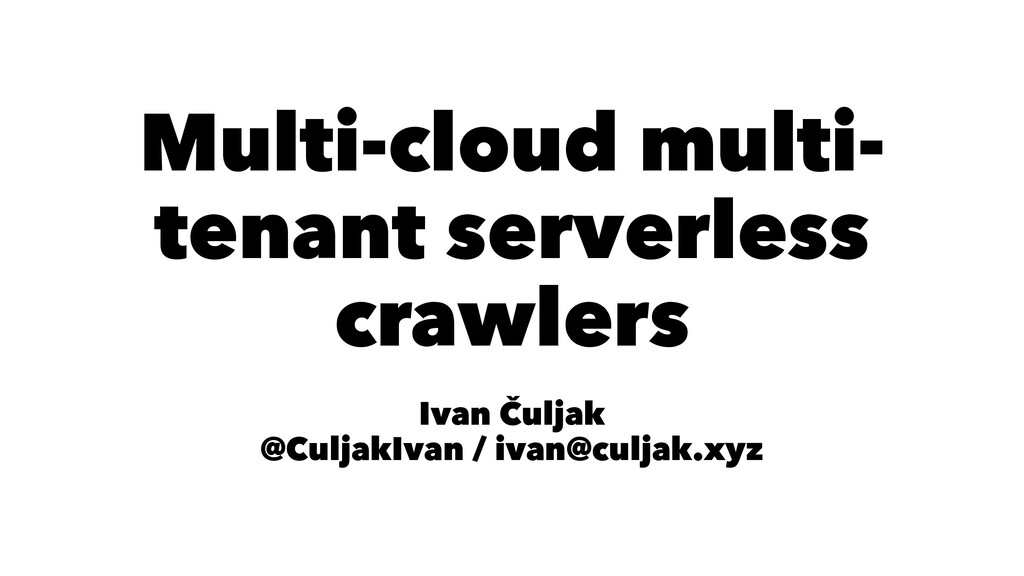 Multi-cloud multi- tenant serverless crawlers I...