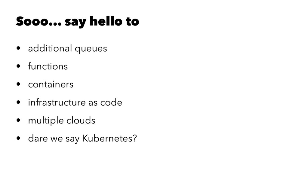 Sooo... say hello to • additional queues • func...