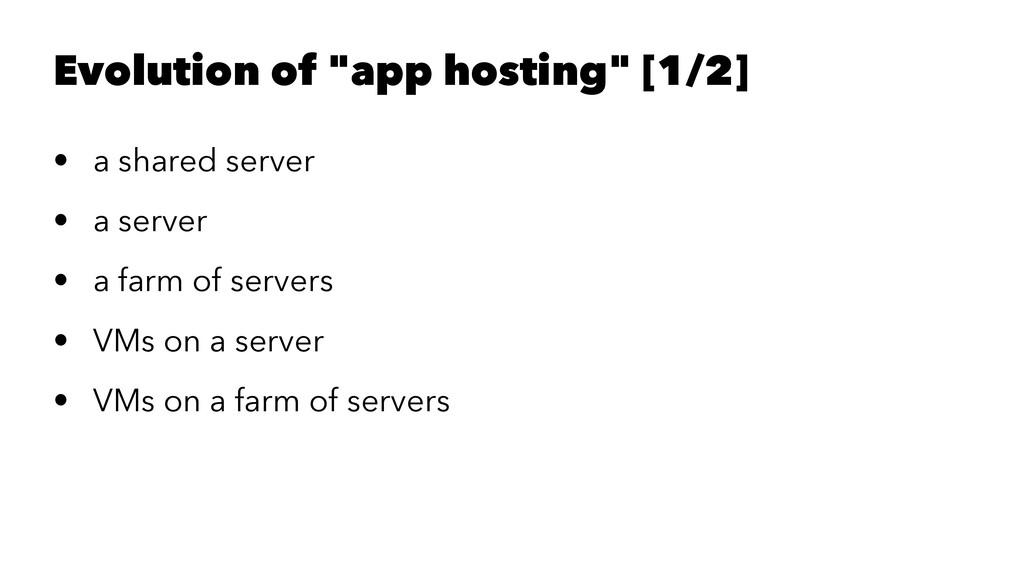 """Evolution of """"app hosting"""" [1/2] • a shared ser..."""
