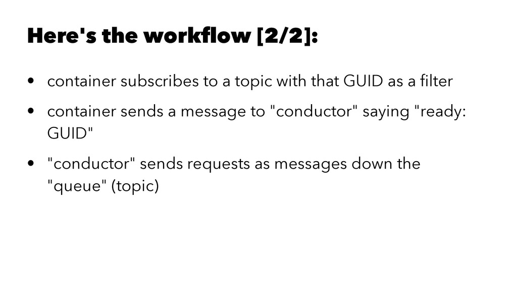 Here's the workflow [2/2]: • container subscribe...