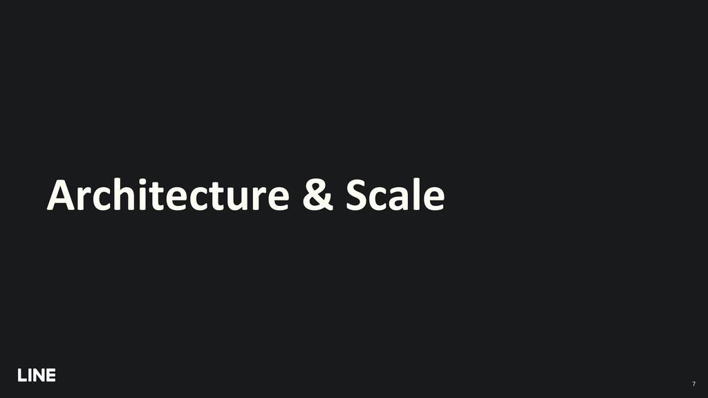 Architecture & Scale 7