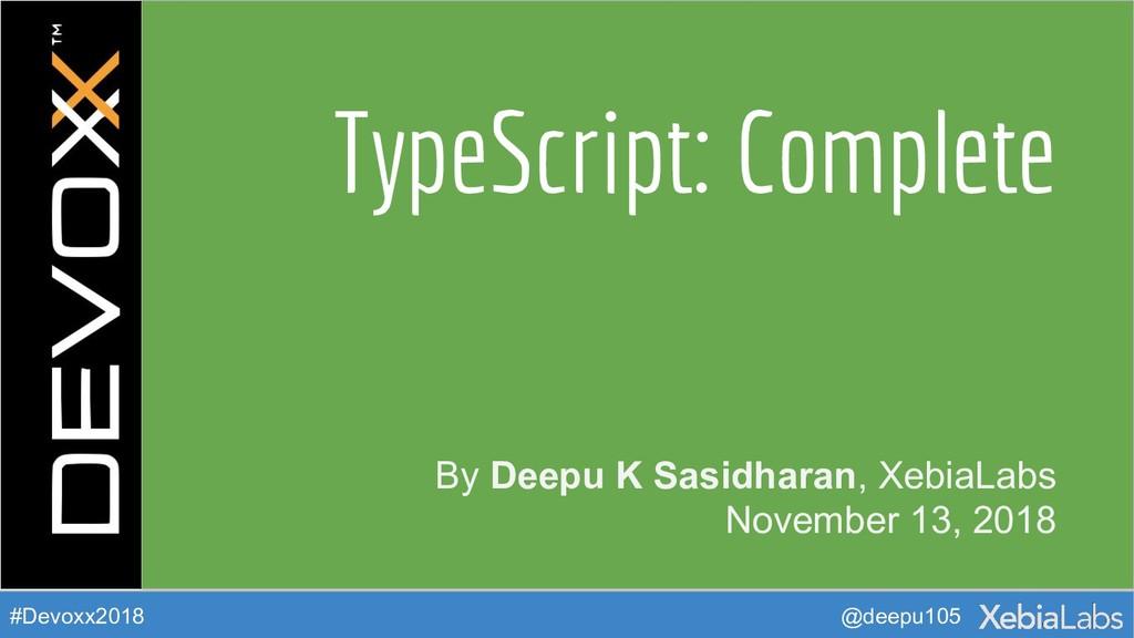 @deepu105 #Devoxx2018 By Deepu K Sasidharan, Xe...