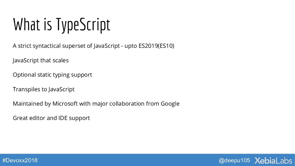 @deepu105 #Devoxx2018 What is TypeScript A stri...