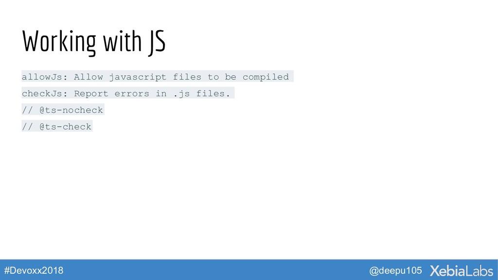 @deepu105 #Devoxx2018 Working with JS allowJs: ...