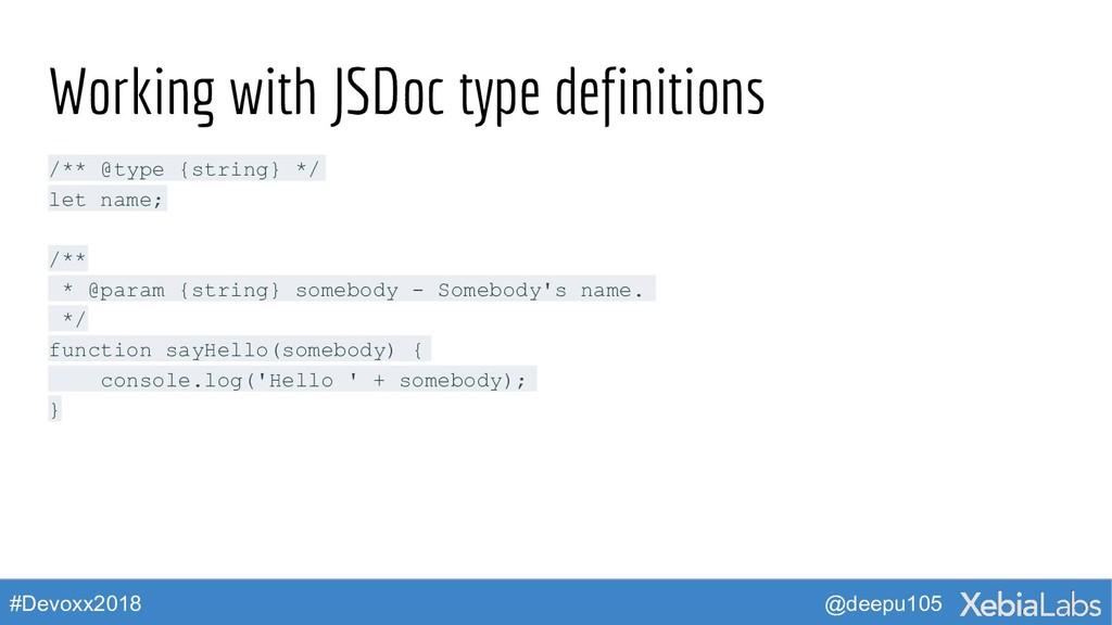 @deepu105 #Devoxx2018 Working with JSDoc type d...