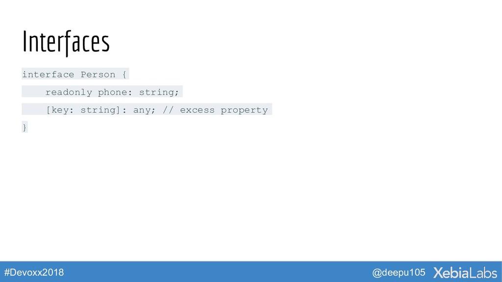@deepu105 #Devoxx2018 Interfaces interface Pers...