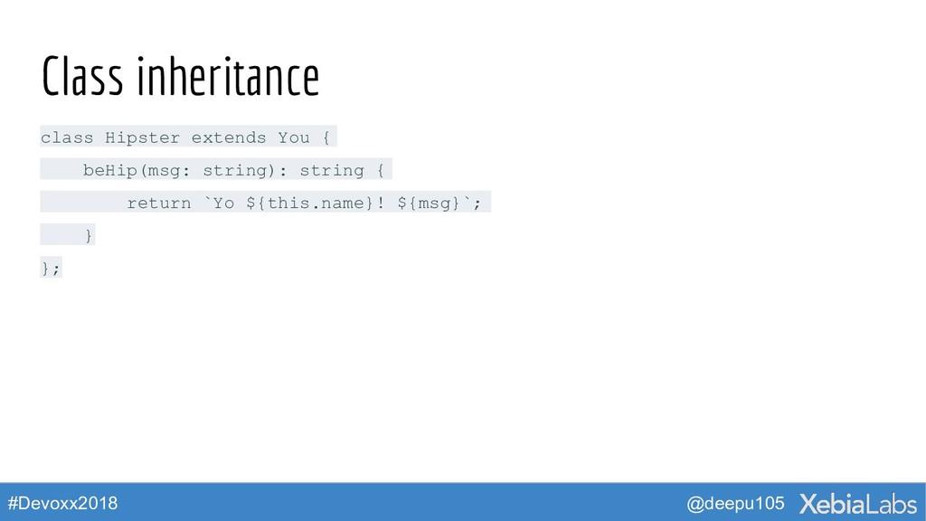 @deepu105 #Devoxx2018 Class inheritance class H...
