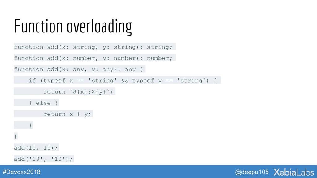 @deepu105 #Devoxx2018 Function overloading func...