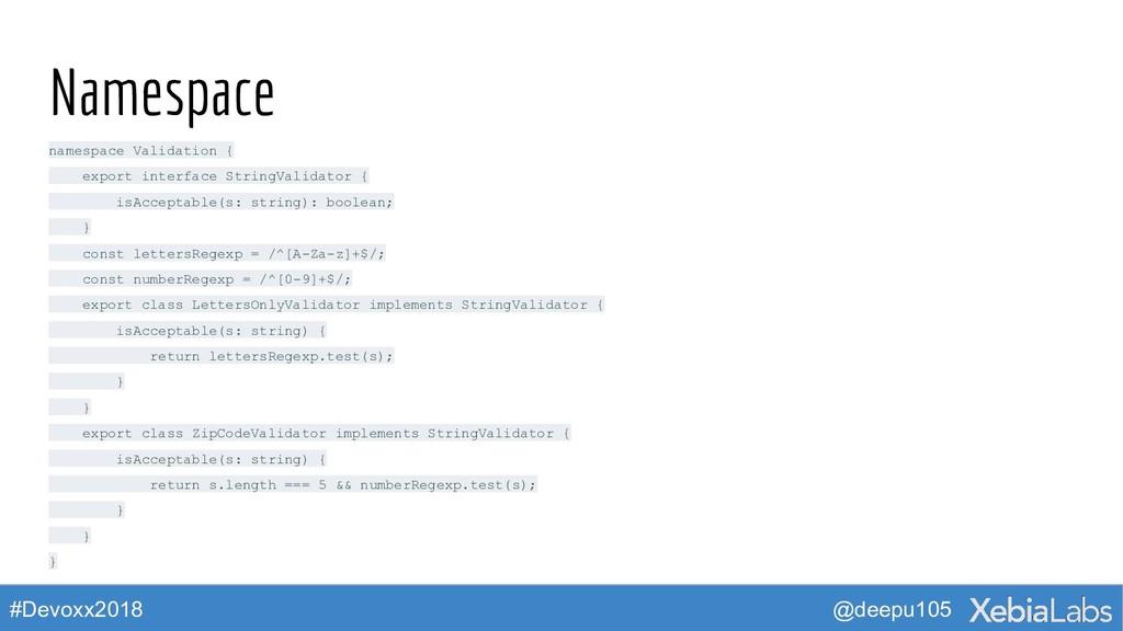 @deepu105 #Devoxx2018 Namespace namespace Valid...