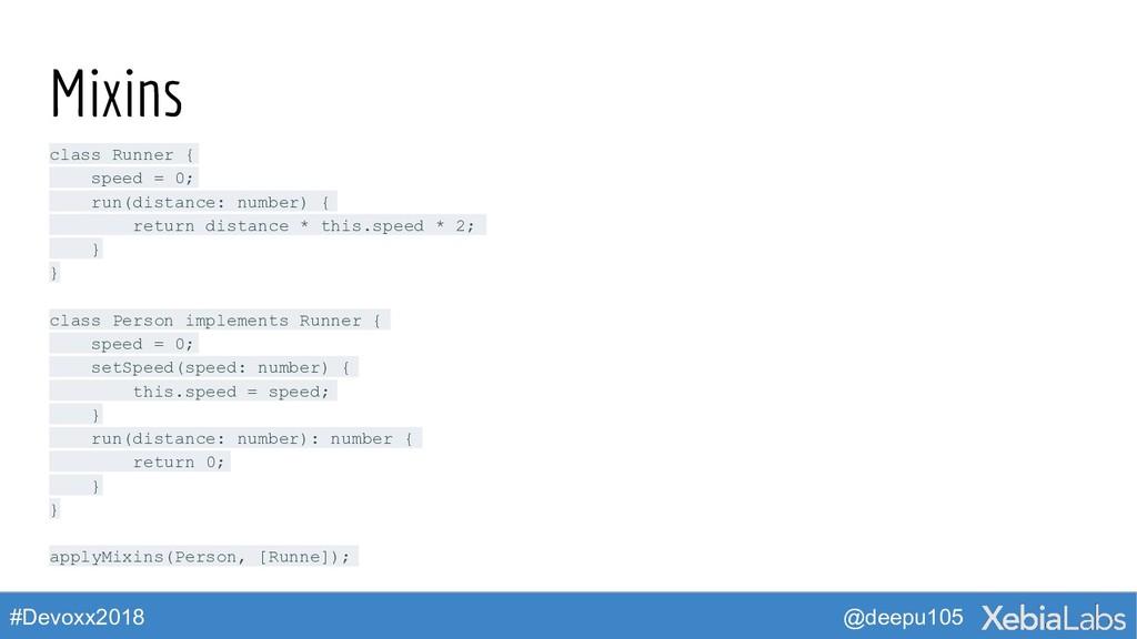 @deepu105 #Devoxx2018 Mixins class Runner { spe...