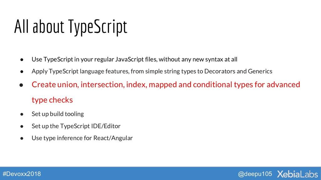 @deepu105 #Devoxx2018 All about TypeScript ● Us...