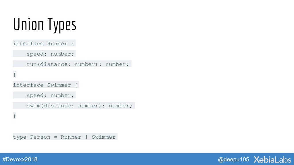 @deepu105 #Devoxx2018 Union Types interface Run...
