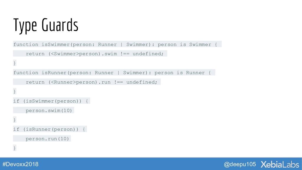 @deepu105 #Devoxx2018 Type Guards function isSw...