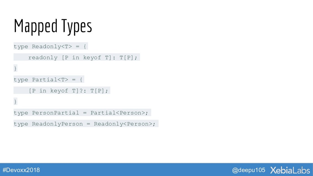 @deepu105 #Devoxx2018 Mapped Types type Readonl...