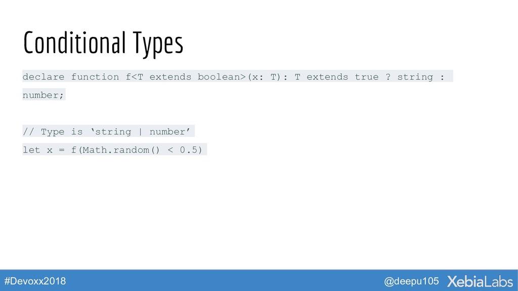 @deepu105 #Devoxx2018 Conditional Types declare...