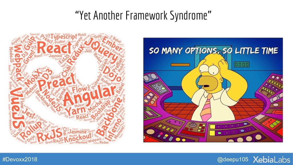 "@deepu105 #Devoxx2018 ""Yet Another Framework Sy..."