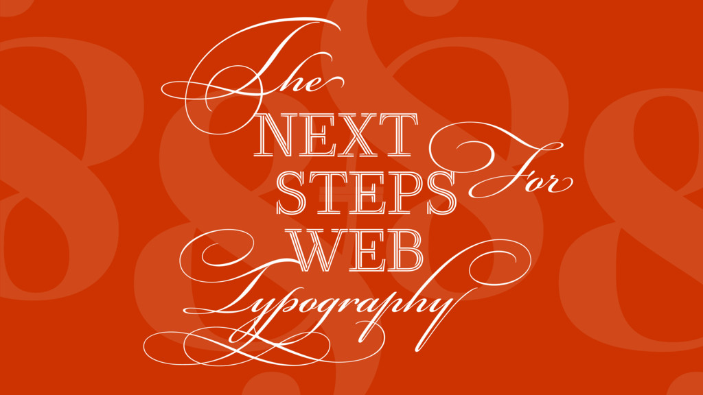 & & & Typography WEB NEXT The STEPS For