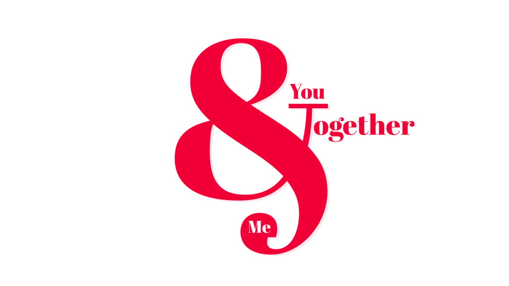 &ogether You Me