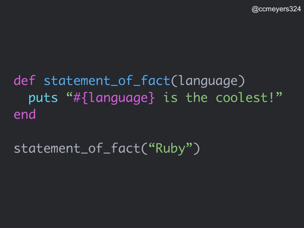 """def statement_of_fact(language) puts """"#{languag..."""