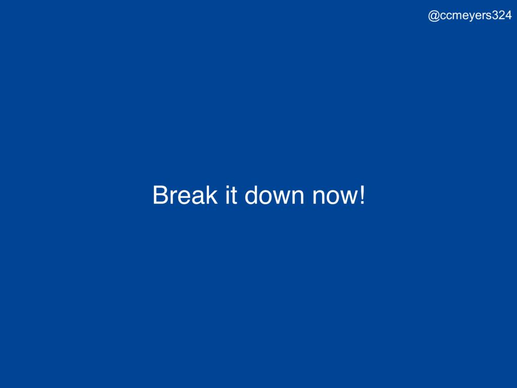 Break it down now! @ccmeyers324