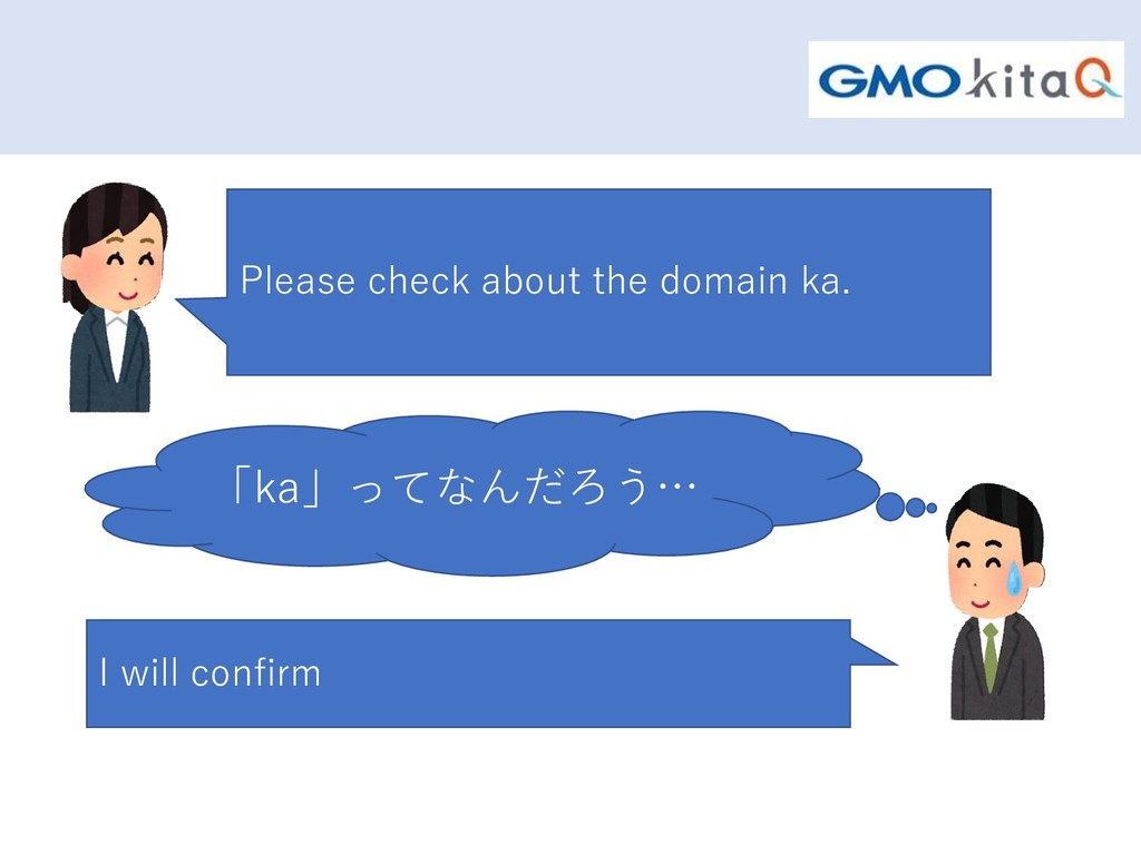 Please check about the domain ka. I will confir...