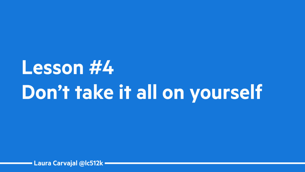Laura Carvajal @lc512k Lesson #4 Don't take it ...