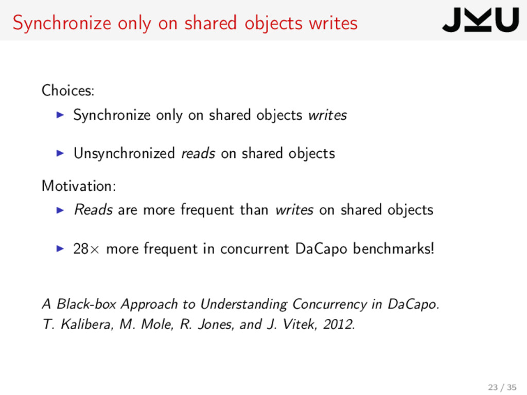 Synchronize only on shared objects writes Choic...