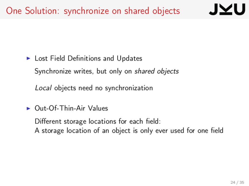 One Solution: synchronize on shared objects Los...