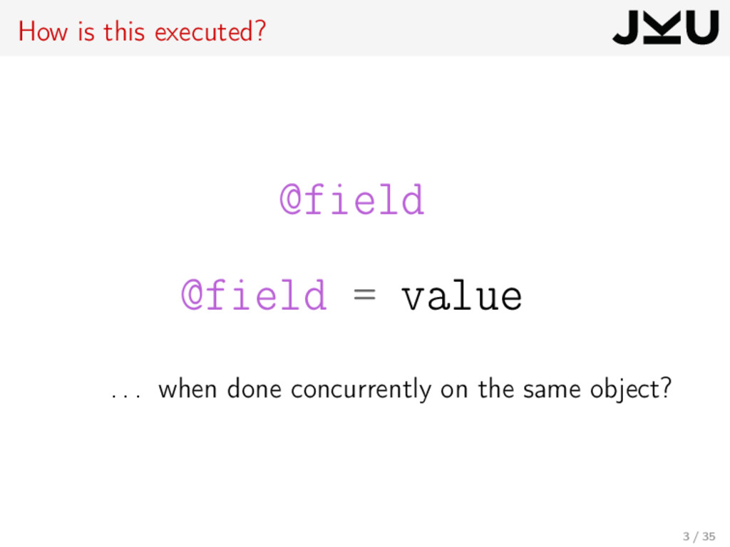 How is this executed? @field @field = value . ....
