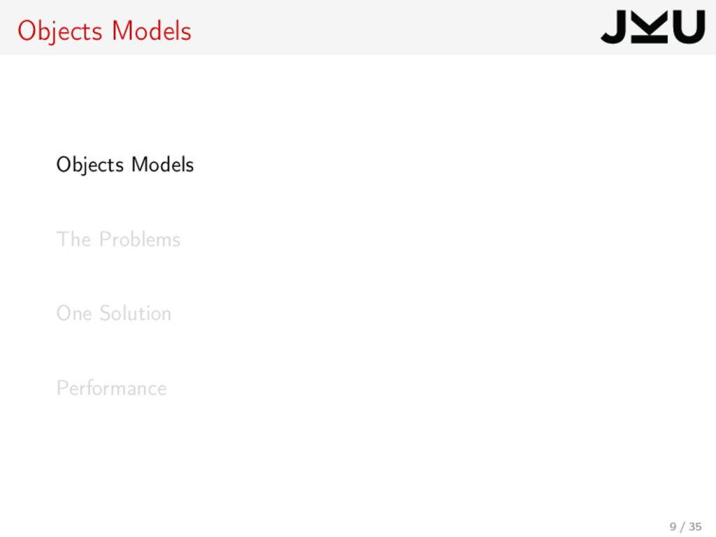 Objects Models Objects Models The Problems One ...