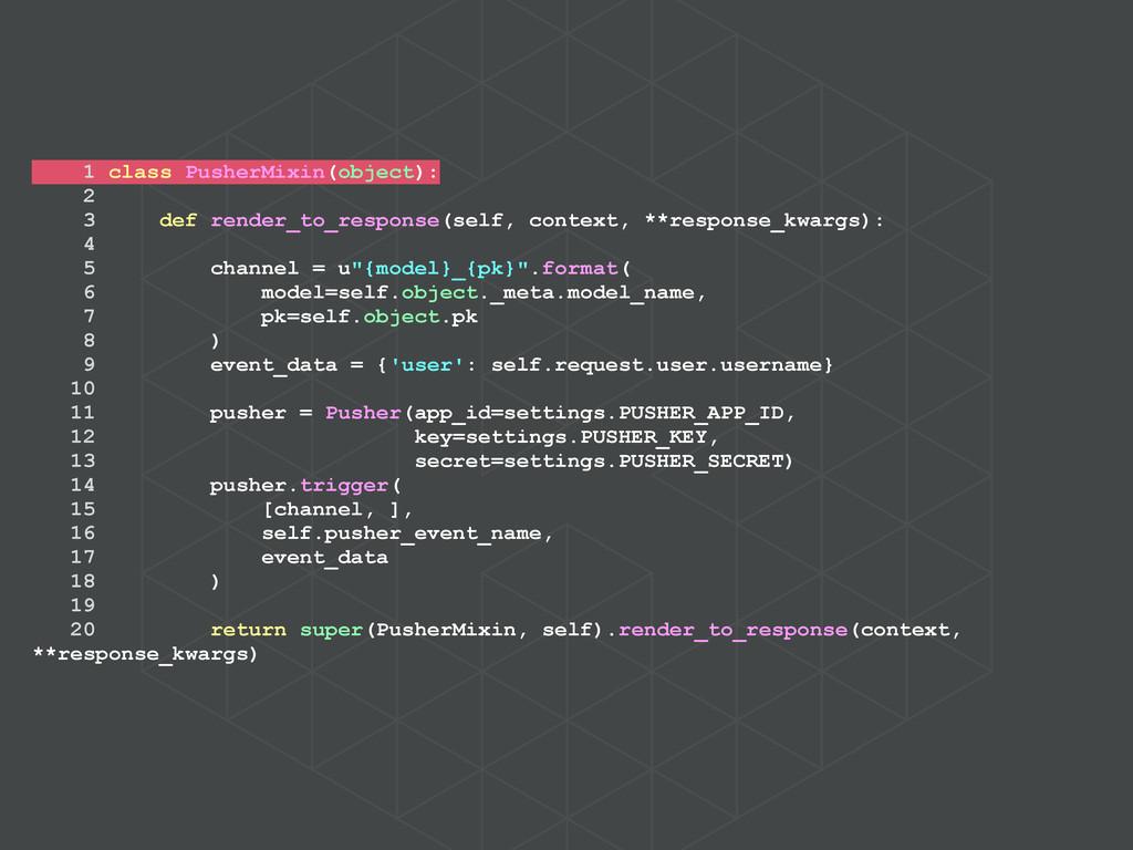 1 class PusherMixin(object): 2 3 def render_to_...