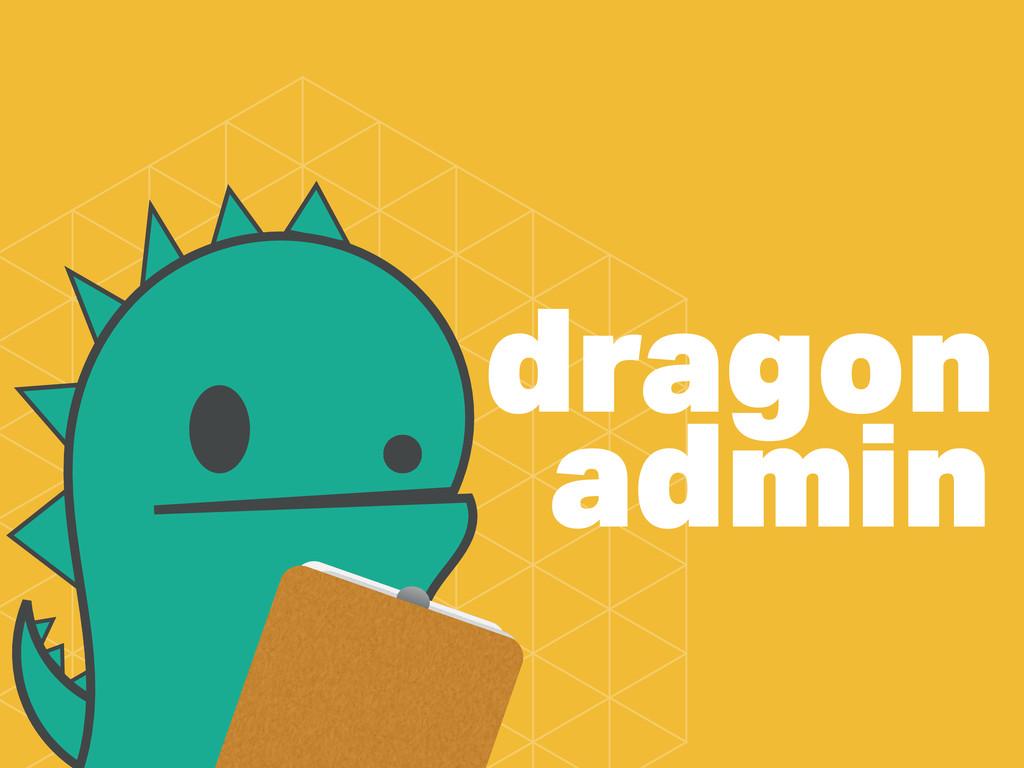 dragon admin