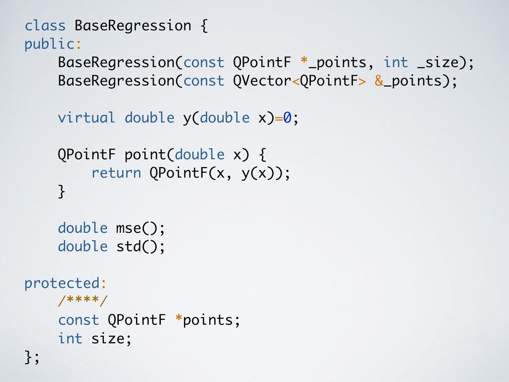 class BaseRegression { public: BaseRegression(c...