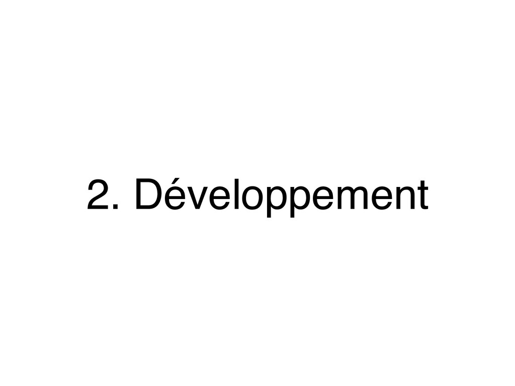 2. Développement