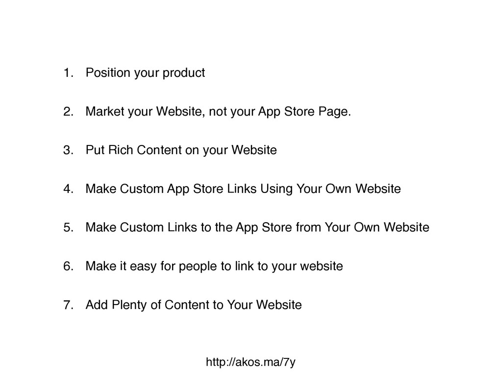1. Position your product 2. Market your Website...