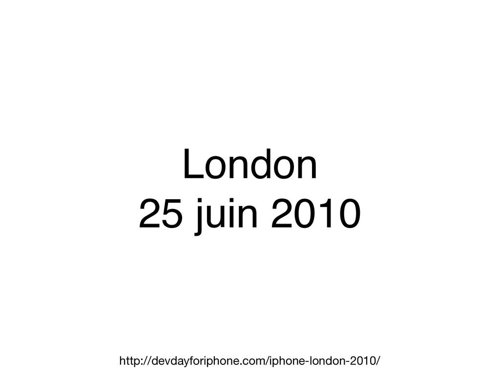 London 25 juin 2010 http://devdayforiphone.com/...