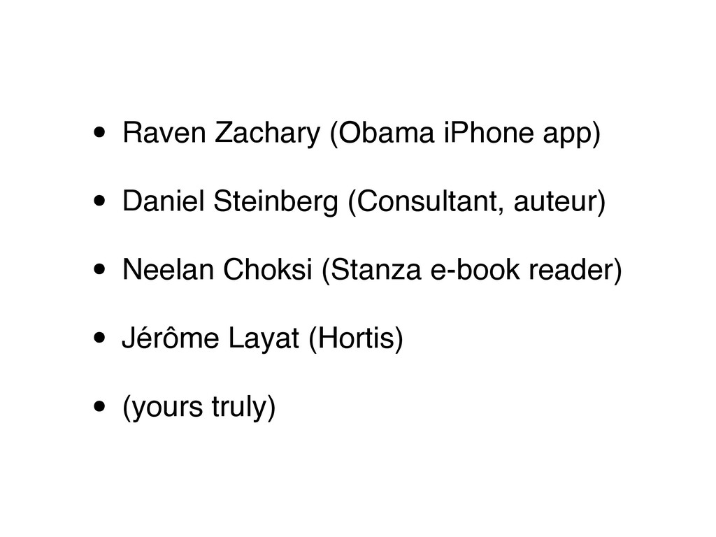 • Raven Zachary (Obama iPhone app) • Daniel Ste...
