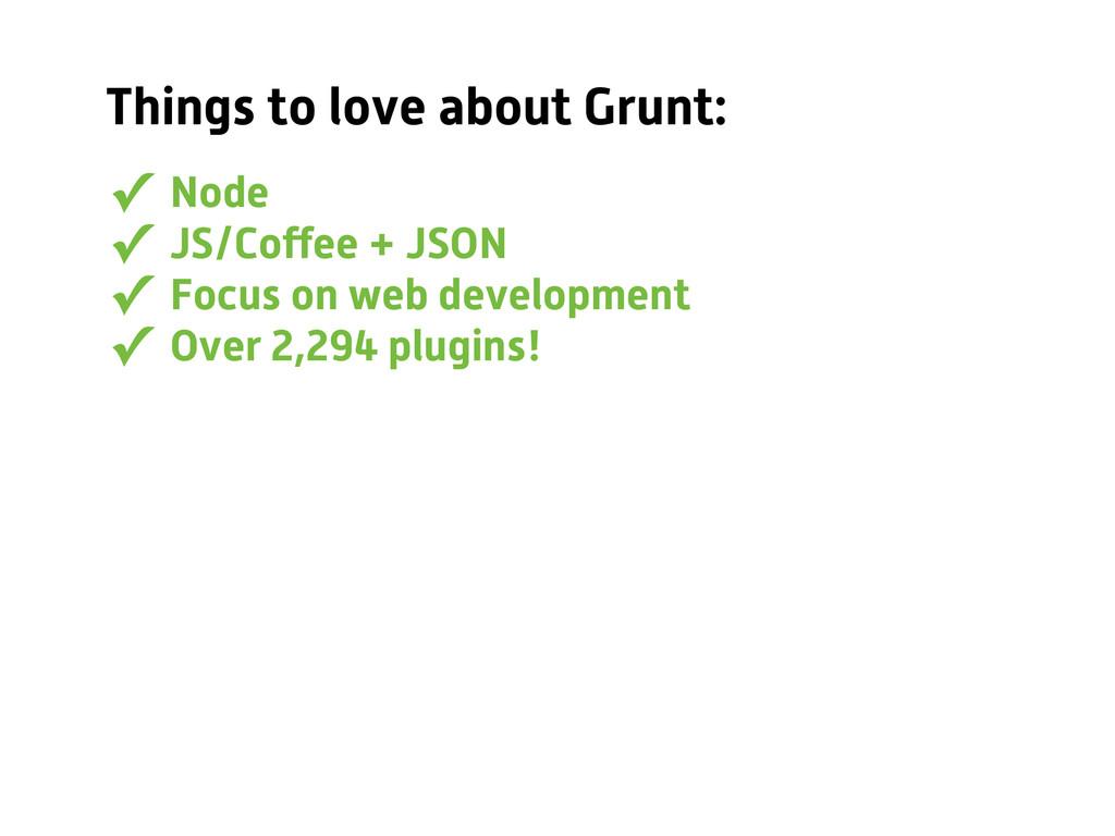 ✓ Node ✓ JS/Coffee + JSON ✓ Focus on web develop...