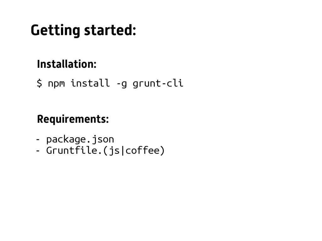 $ npm install -g grunt-cli - package.json - Gru...