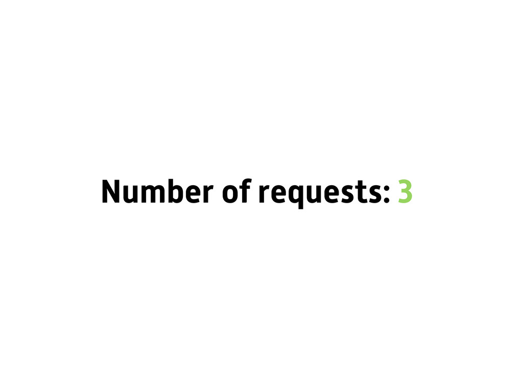 Number of requests: 3