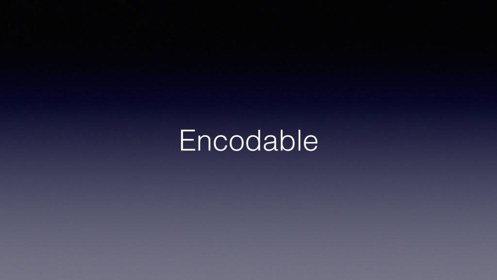 Encodable