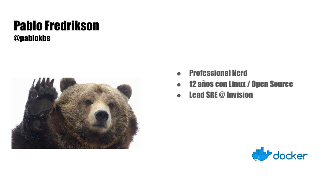 Pablo Fredrikson @pablokbs ● Professional Nerd ...