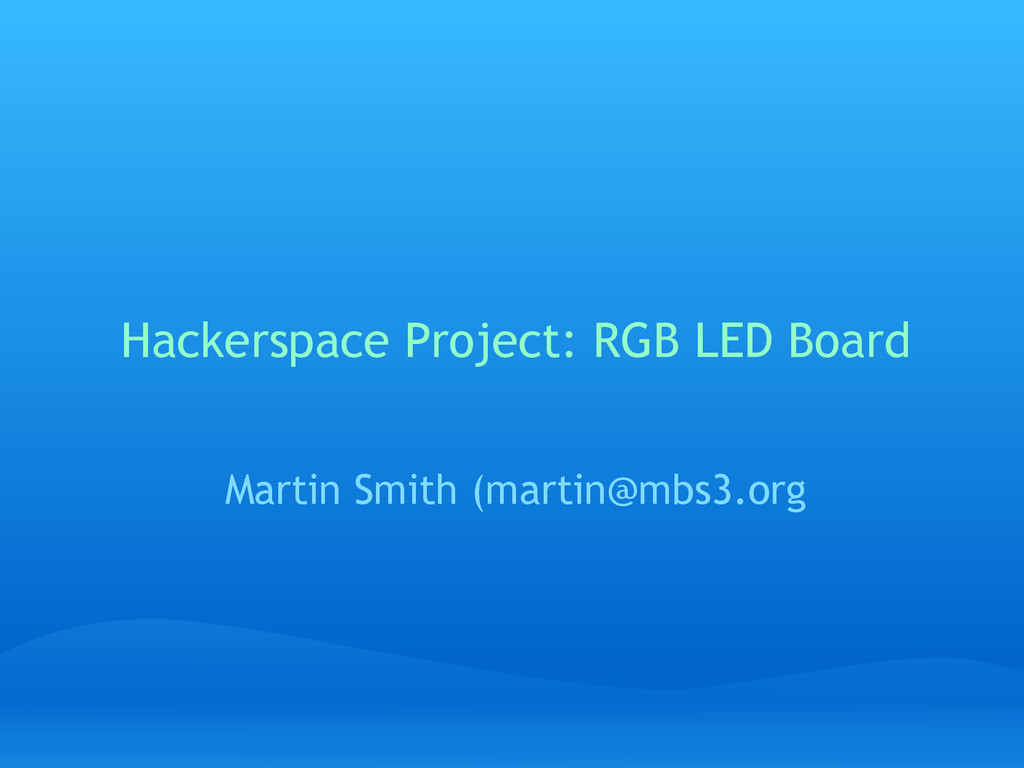 Hackerspace Project: RGB LED Board Martin Smith...