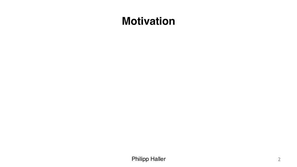 Philipp Haller Motivation 2