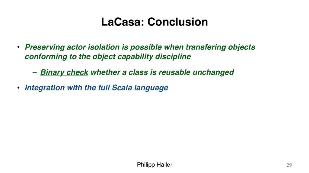 Philipp Haller LaCasa: Conclusion • Preserving ...