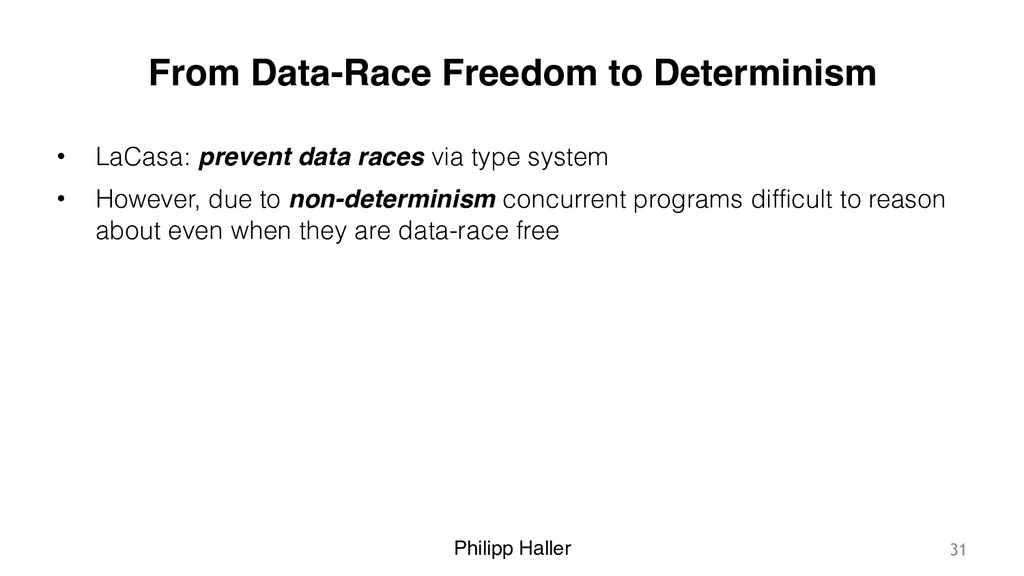 Philipp Haller From Data-Race Freedom to Determ...